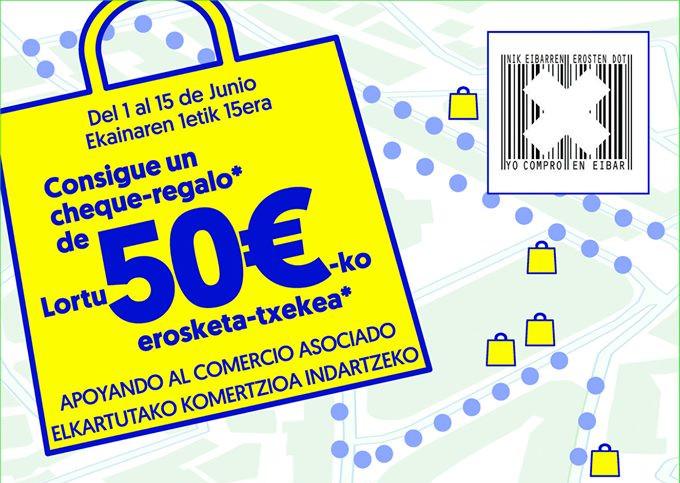 Promocion Asociación Comerciantes Eibar, cheque regalo 50 euros, del 1al15 Junio 2019